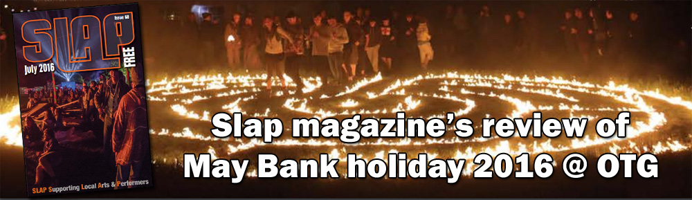 Slap Magazine review May Bank Holiday OTG