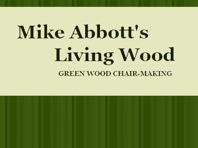 Mike Abbott's living wood